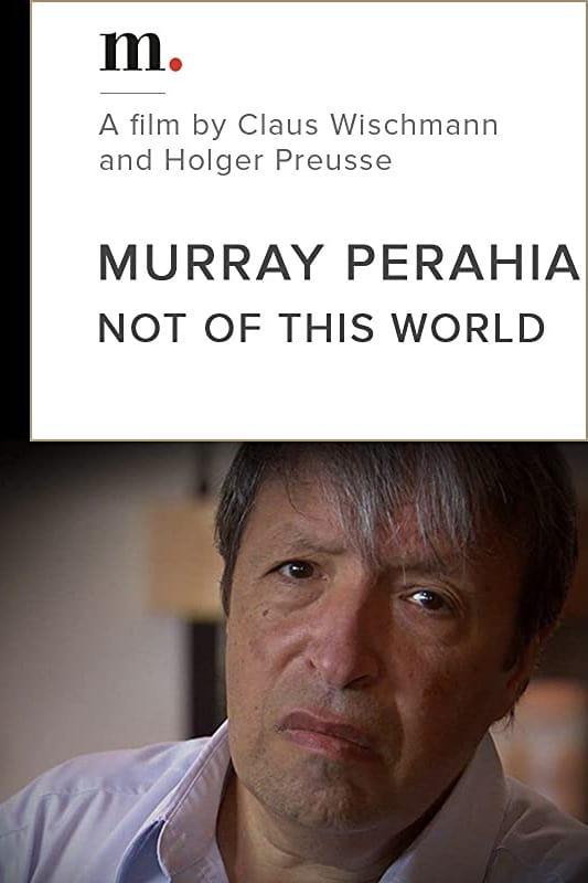 Murray Perahia, Not Of This World