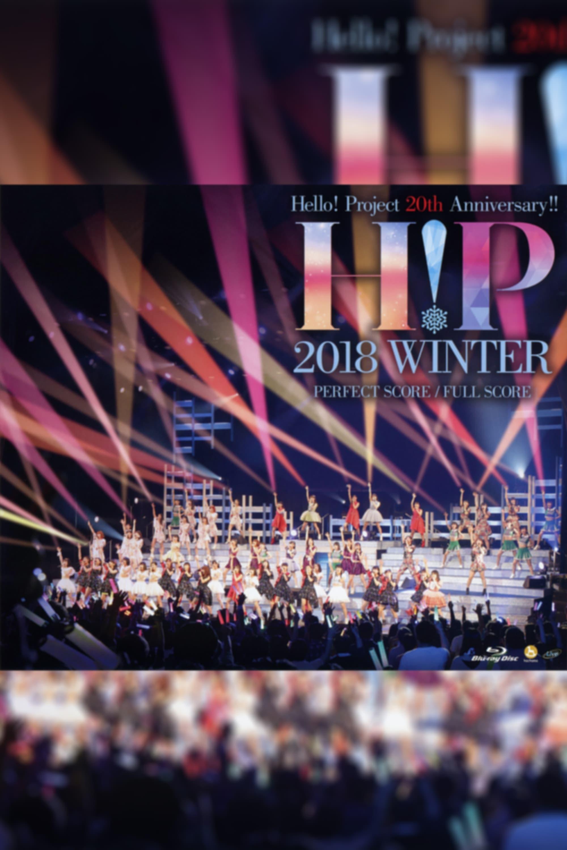Hello! Project 2018 Winter ~PERFECT SCORE~ Hello! Project 20th Anniversary!!