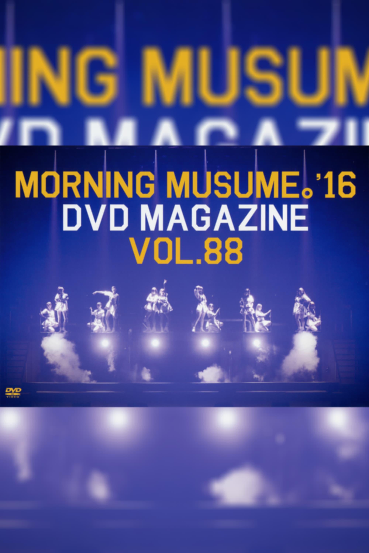 Morning Musume.'16 DVD Magazine Vol.88