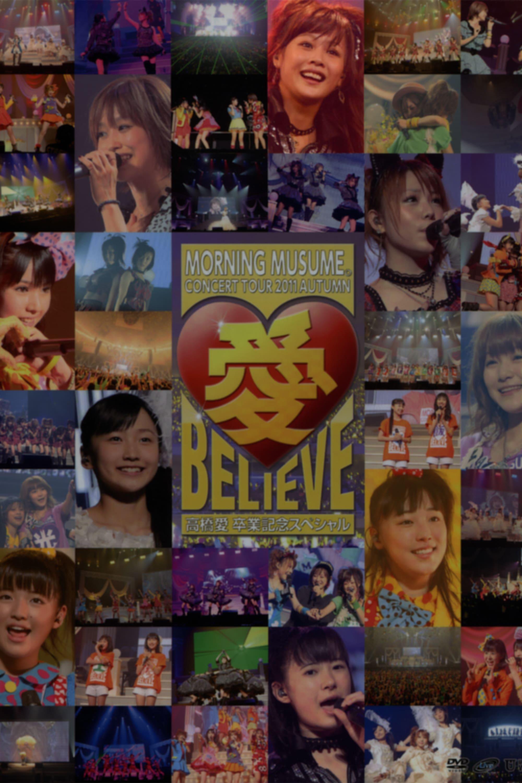 Morning Musume. 2011 Autumn Solo Niigaki Risa Ai BELIEVE ~Takahashi Ai Sotsugyou Kinen Special~