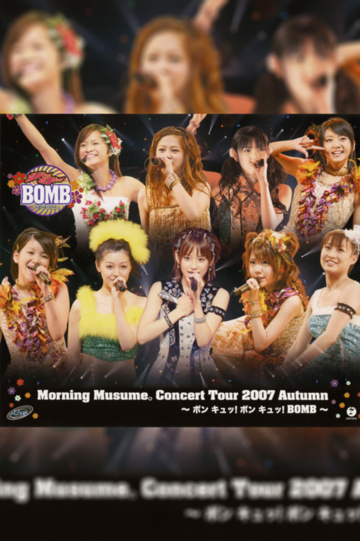 Morning Musume. 2007 Autumn ~Bon Kyu! Bon Kyu! BOMB~