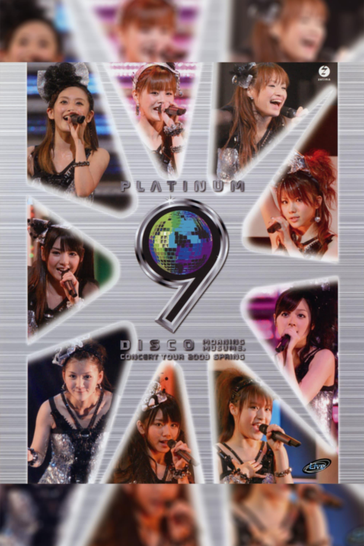 Morning Musume. 2009 Spring ~Platinum 9 DISCO~