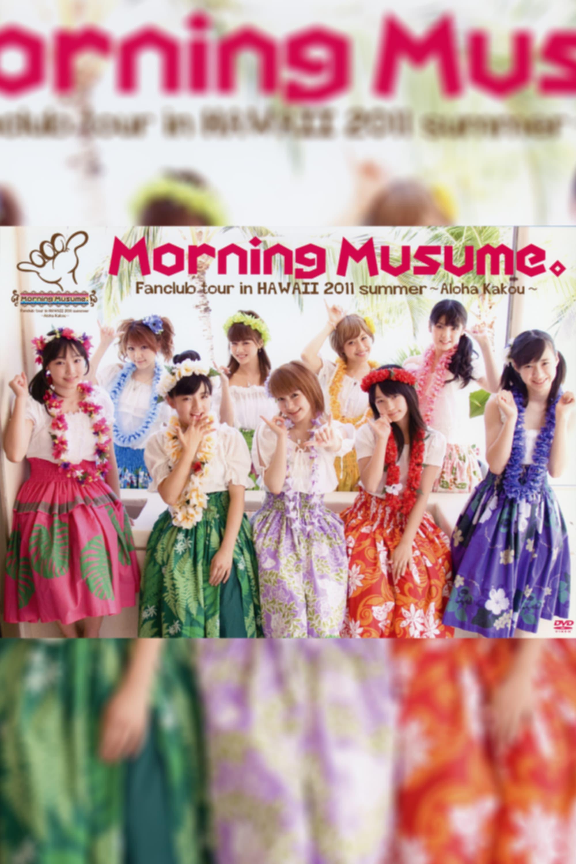 Hawaii FC Tour 2011 ~Morning Musume.~