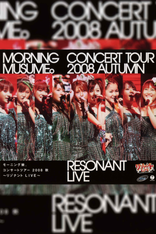 Morning Musume. 2008 Autumn ~Resonant LIVE~