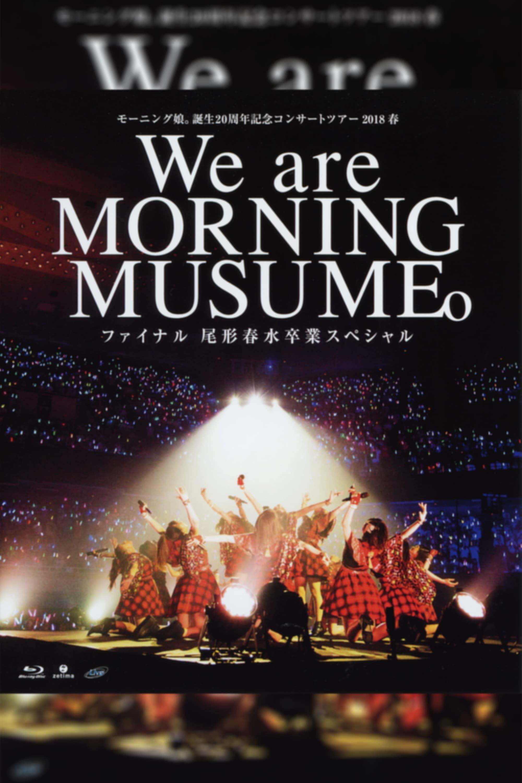Morning Musume.'18 2018 Spring Tanjou 20 Shuunen Kinen ~We are MORNING MUSUME.~ Final Ogata Haruna Sotsugyou Special