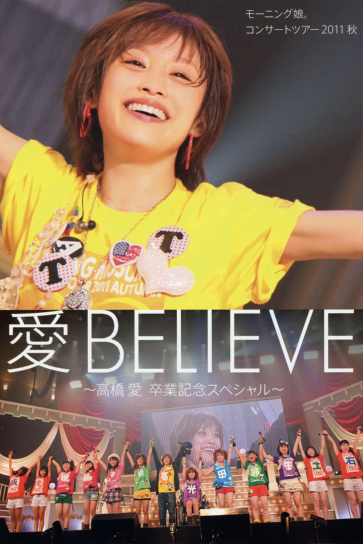 Morning Musume. 2011 Autumn Live Photobook Ai BELIEVE ~Takahashi Ai Sotsugyou Kinen Special~