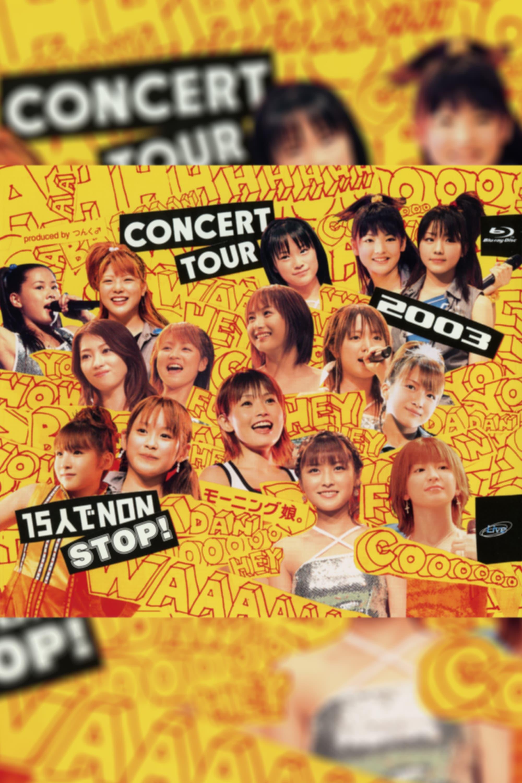 Morning Musume. 2003 Autumn 15nin de NON STOP!