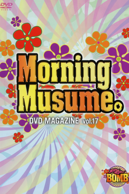 Morning Musume. DVD Magazine Vol.17