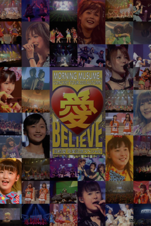 Morning Musume. 2011 Autumn Solo Suzuki Kanon Ai BELIEVE ~Takahashi Ai Sotsugyou Kinen Special~