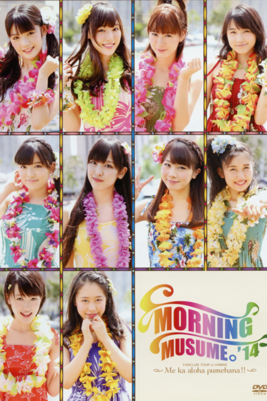 Hawaii FC Tour 2014 ~Morning Musume.'14~