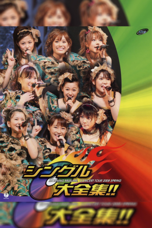 Morning Musume. 2008 Spring ~Single Daizenshuu!!~