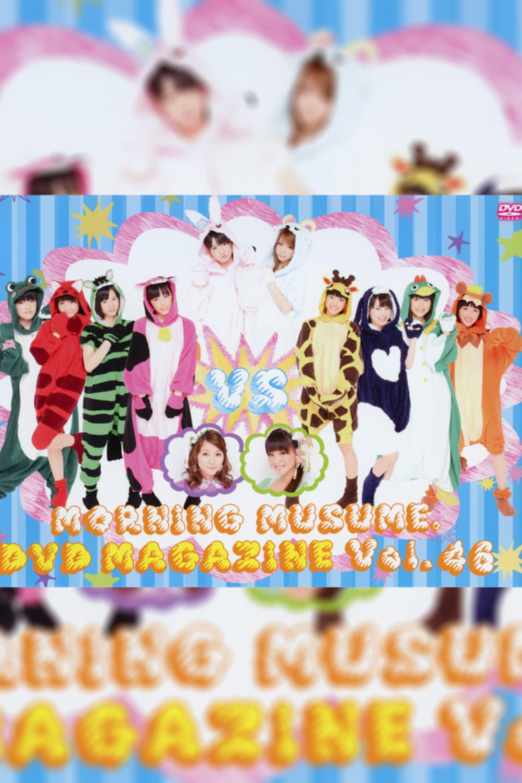 Morning Musume. DVD Magazine Vol.46