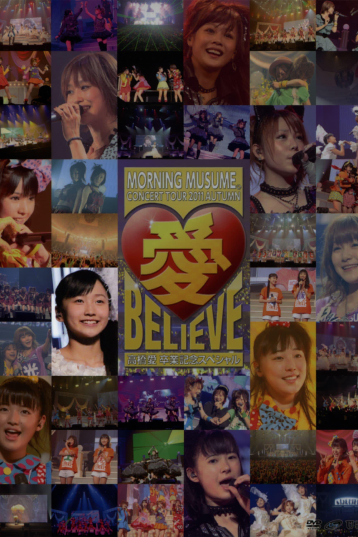 Morning Musume. 2011 Autumn Solo Sayashi Riho Ai BELIEVE ~Takahashi Ai Sotsugyou Kinen Special~