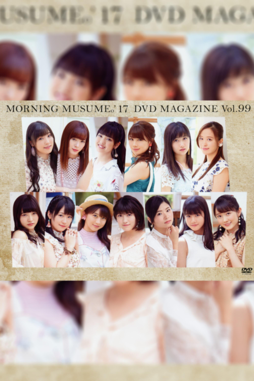 Morning Musume.'17 DVD Magazine Vol.99