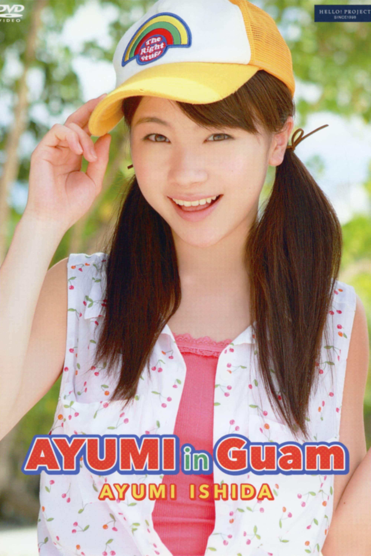 Ishida Ayumi ~AYUMI in GUAM~