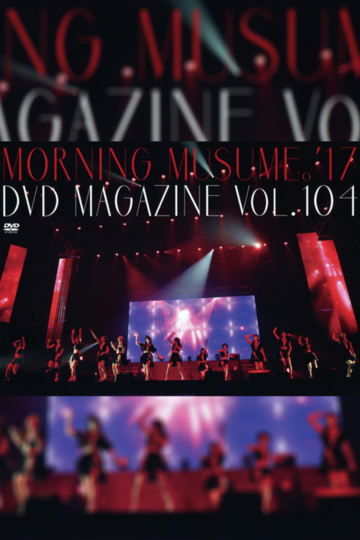 Morning Musume.'17 DVD Magazine Vol.104