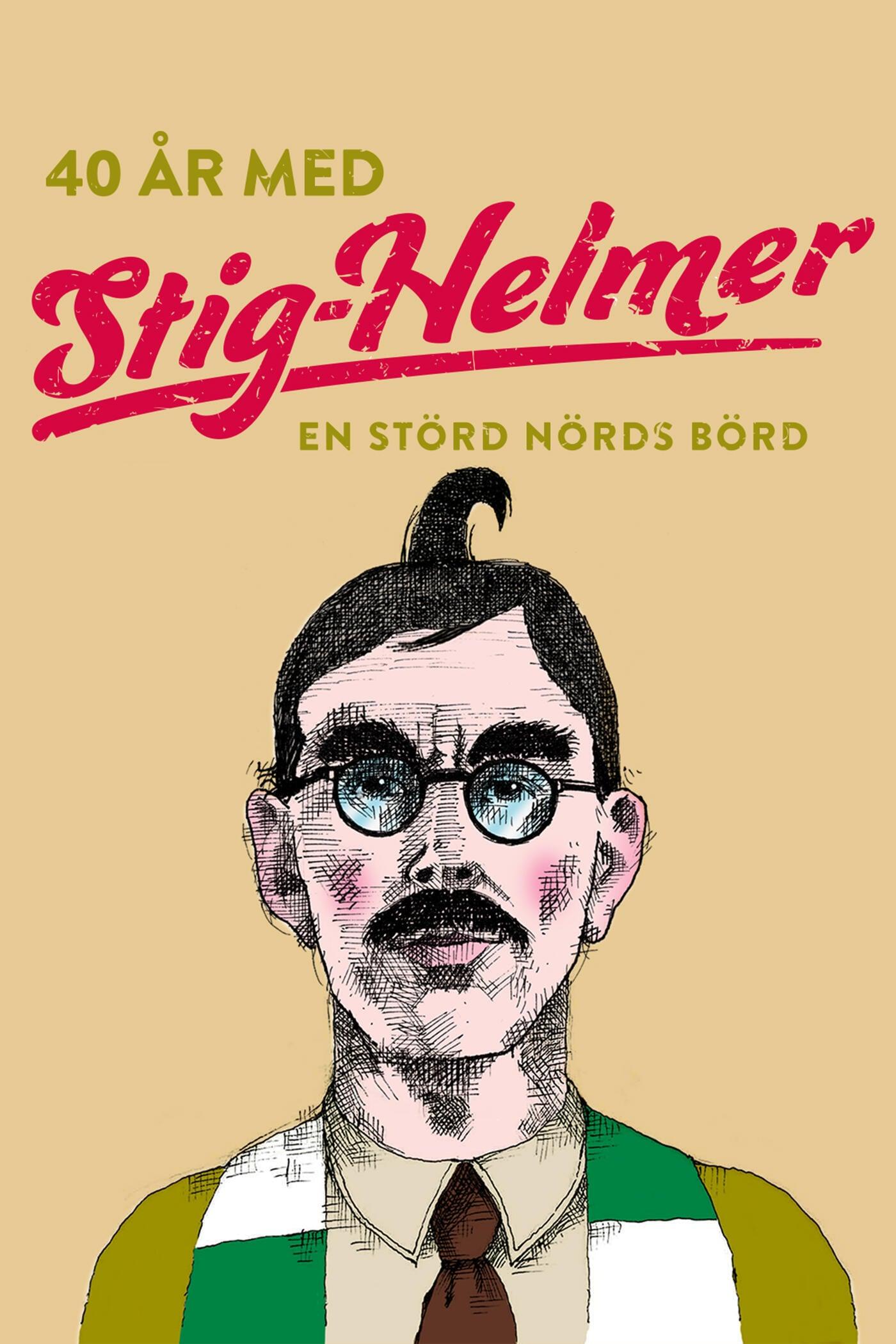 40 år med Stig-Helmer - en störd nörds börd