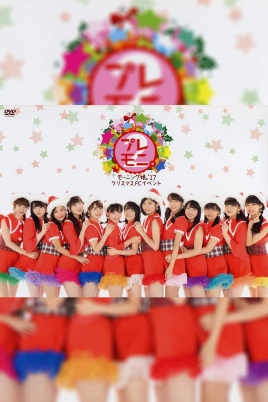 Morning Musume.'17 Christmas FC Event ~Play Moni. 2~