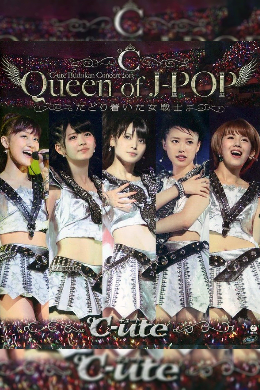 "℃-ute 2013 Autumn""Queen of J-POP ~Tadoritsuita Onna Senshi~"" in Budokan"