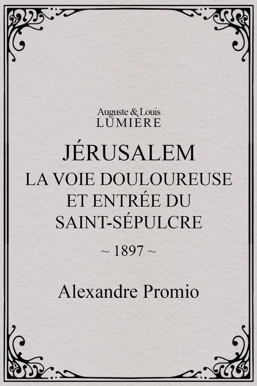 Jérusalem : la Voie douloureuse et entrée du Saint-Sépulcre
