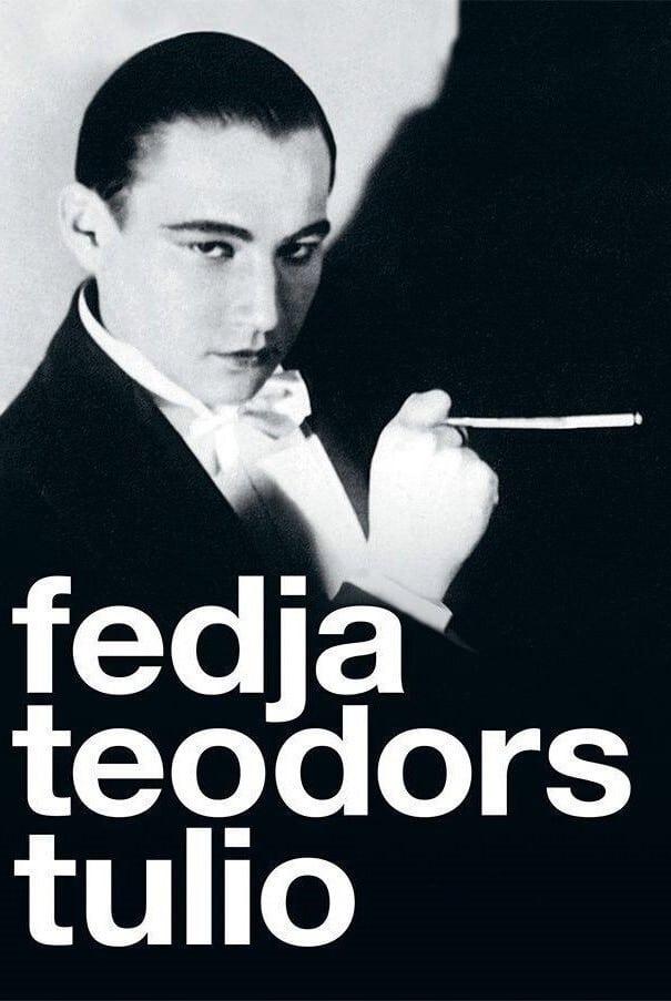 Fedya. Theodor. Tulio