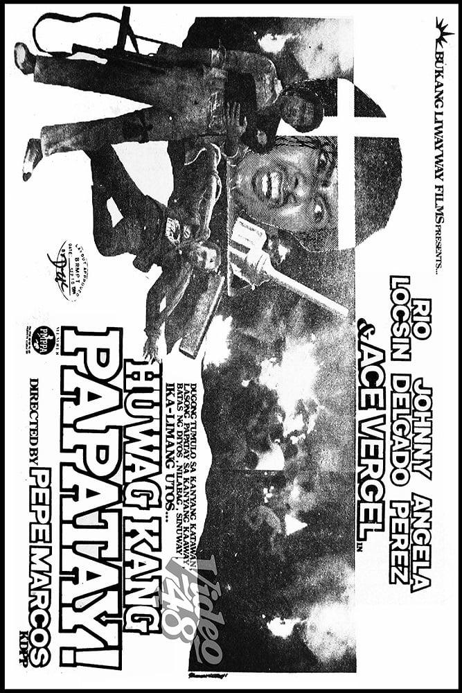 Huwag Kang Papatay!