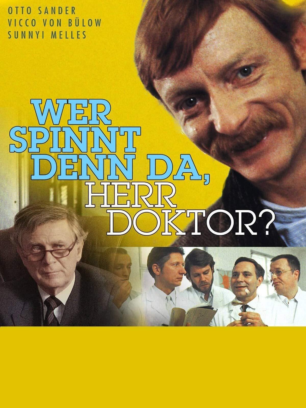 Wer spinnt denn da, Herr Doktor?