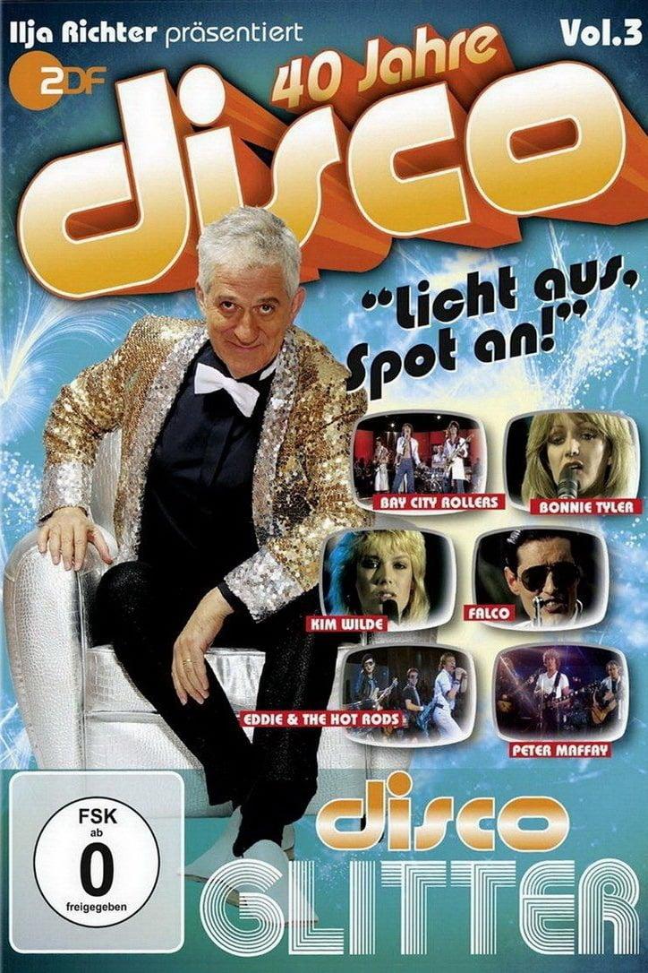 40 Jahre Disco Vol.3 - Ilja Richter präsentiert