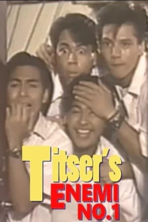 Titser's Enemy No. 1