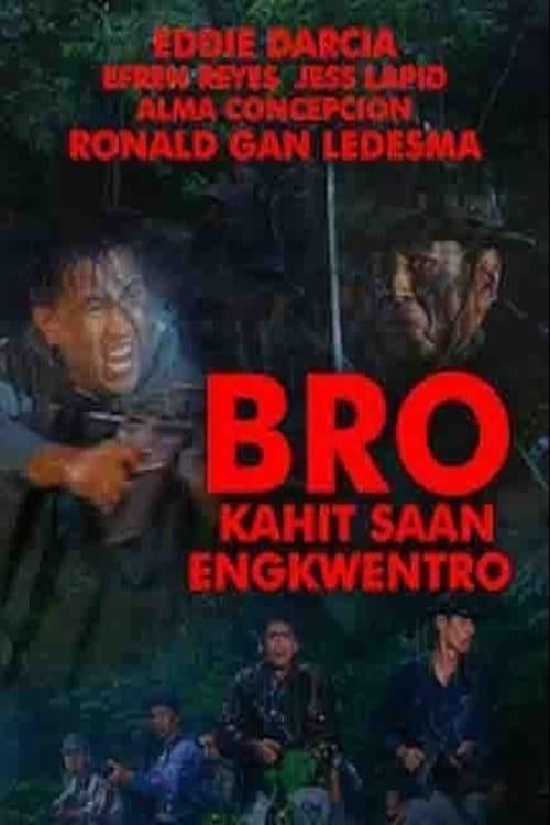 Bro: Kahit Saan Engkwentro