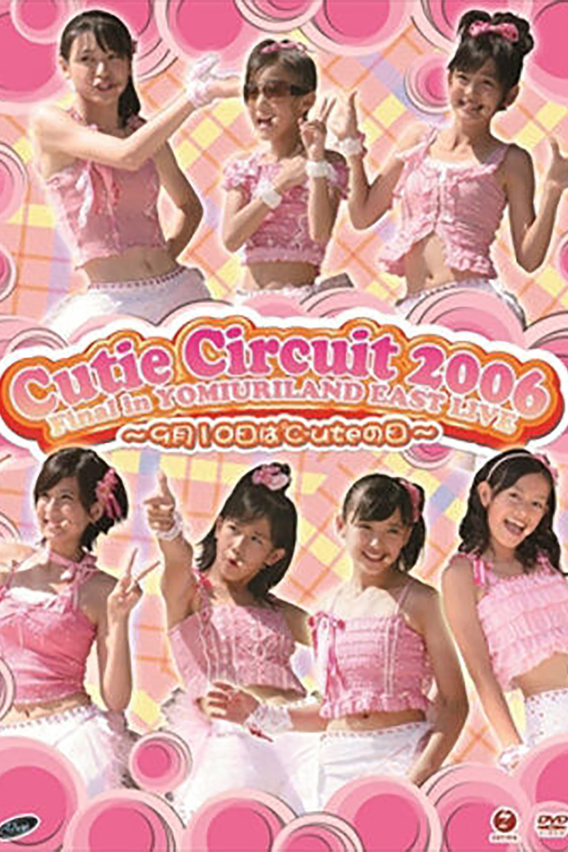 ℃-ute 2006 Cutie Circuit Final in YOMIURI LAND EAST LIVE ~9gatsu 10ka wa ℃-ute no Hi~