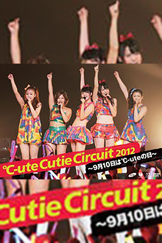 ℃-ute 2012 Cutie Circuit ~9gatsu 10ka wa ℃-ute no Hi~