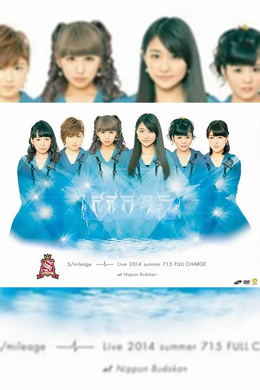 S/mileage 2014 Summer LIVE FULL CHARGE ~715 Nippon Budokan~