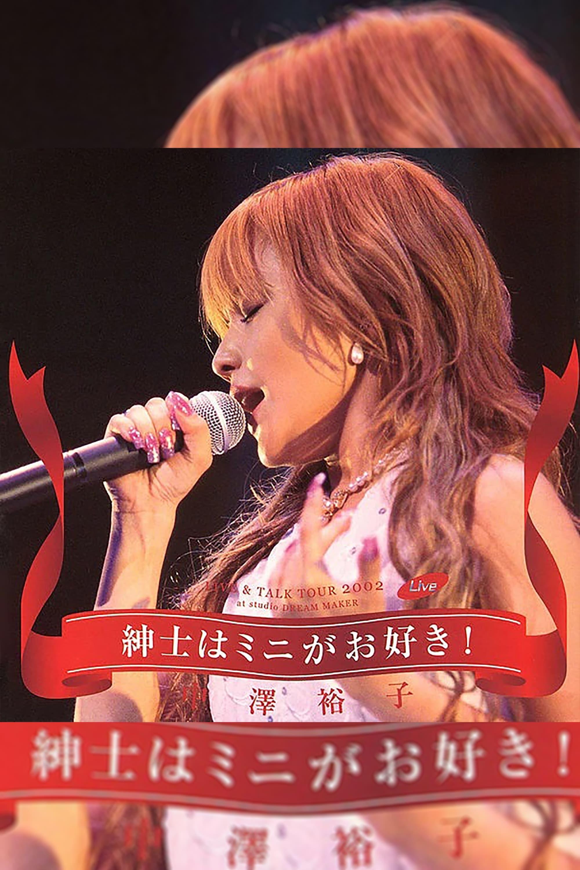 Nakazawa Yuko 2002 LIVE & TALK TOUR Shinshi wa Mini ga Osuki! at studio DREAM MAKER