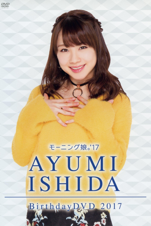 Morning Musume.'17 Ishida Ayumi Birthday DVD