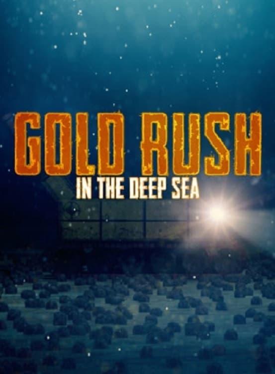 Gold Rush in the Deep Sea