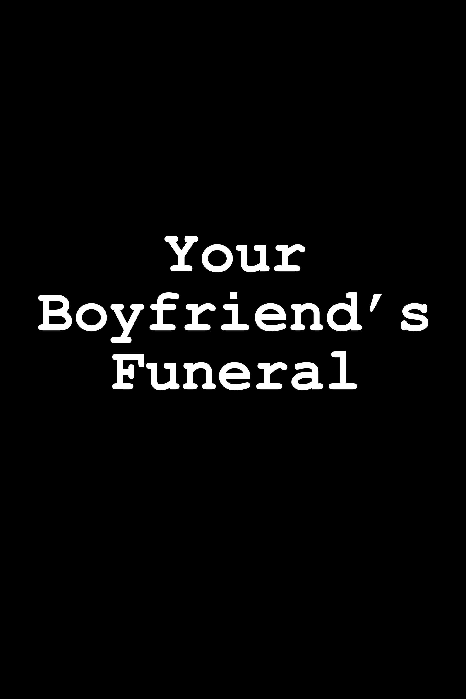 Your Boyfriend's Funeral