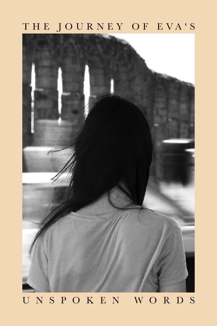 The Journey of Eva's Unspoken Words