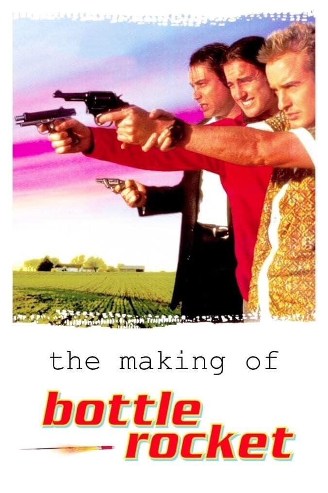The Making of Bottle Rocket