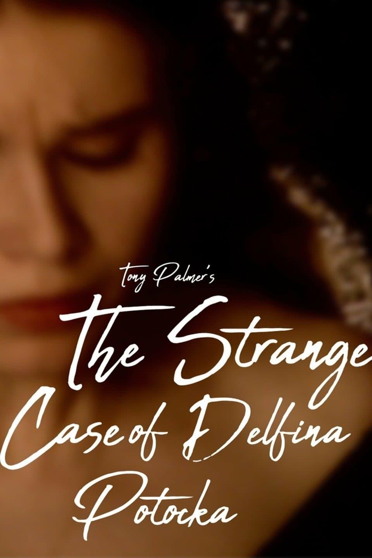 The Strange Case of Delphina Potocka