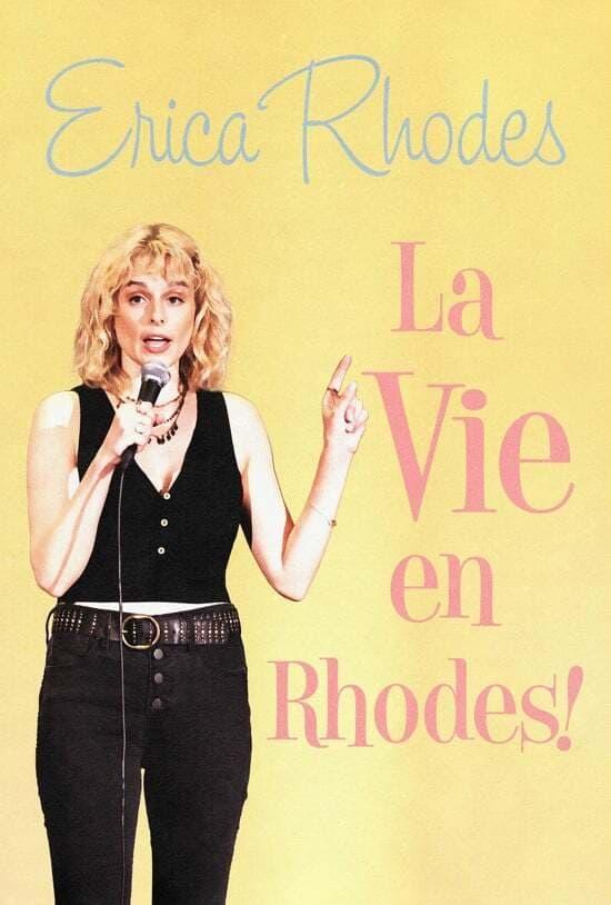 Erica Rhodes: La Vie en Rhodes