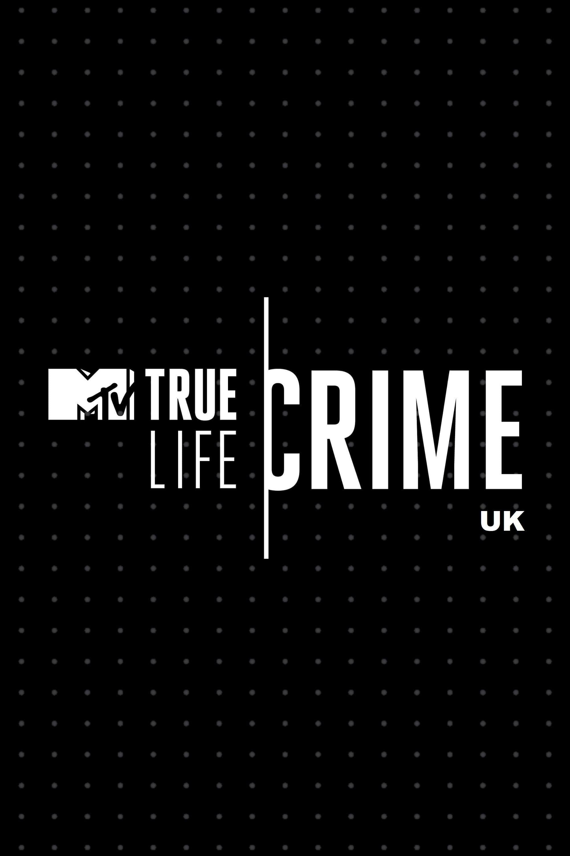 True Life Crime: UK