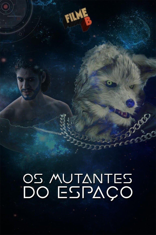 Filme B - Os Mutantes do Espaço