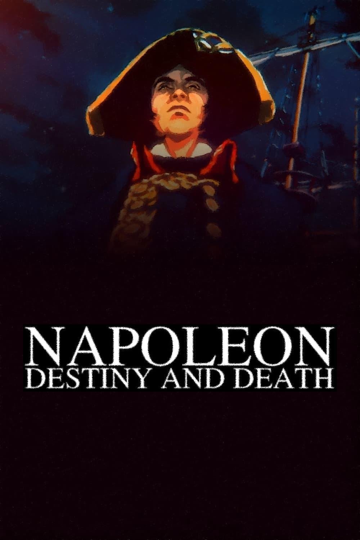 Napoleon: Destiny and Death