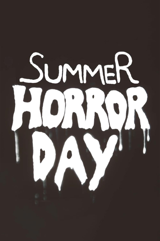 Summer Horror Day