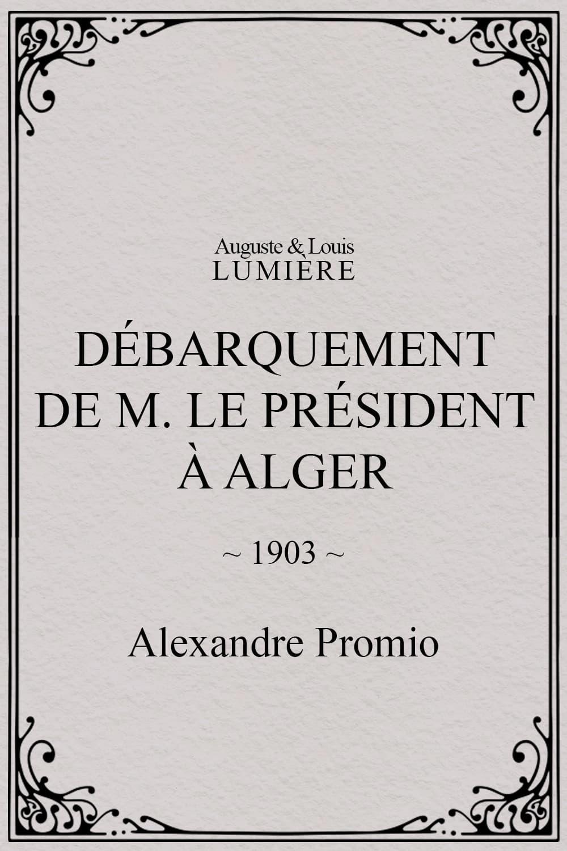 Débarquement de M. le président à Alger