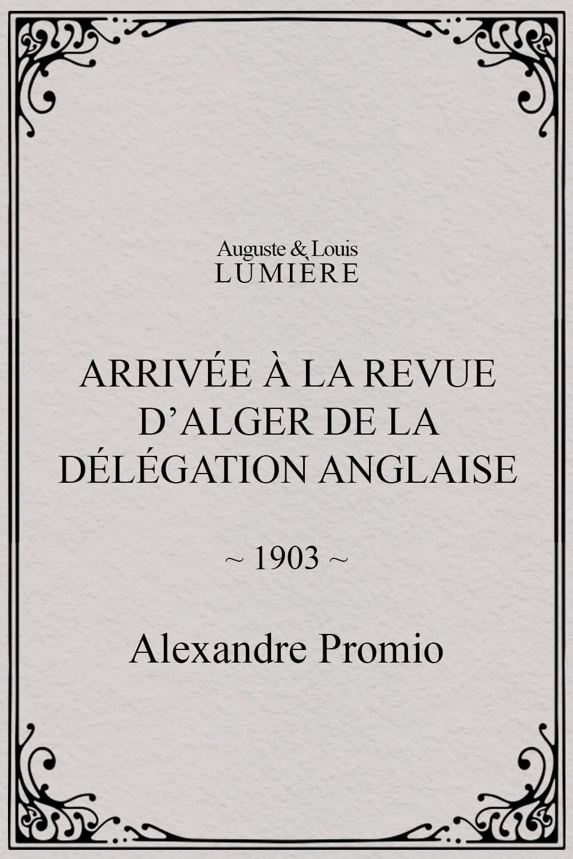 Arrivée à la revue d'Alger de la délégation anglaise