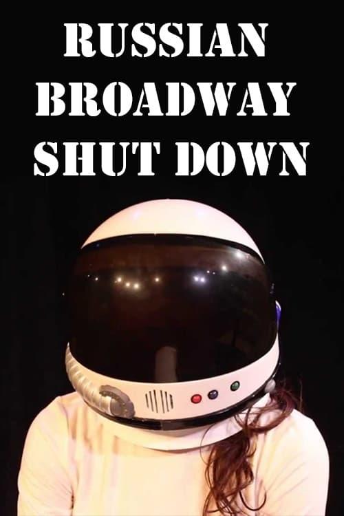 Russian Broadway Shut Down