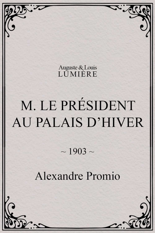M. le président au palais d'hiver