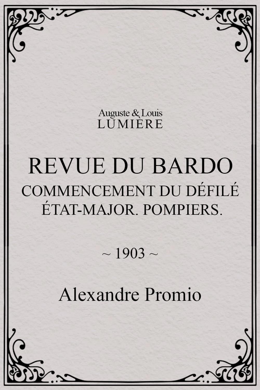 Revue du Bardo : commencement du défilé. État-major. Pompiers